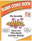 Blank Comic Book   My Favorite Brother Gave Me This Blank Comic Book  Awesome Birthday Gift Book for Boys