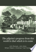 The pilgrim s progress from this world to that which is to come Book