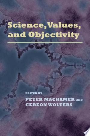 Science%2C+Values%2C+and+Objectivity