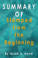 Summary of Stamped from the Beginning Book