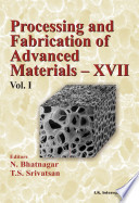 Processing and fabrication of advanced materials  XVII  Volume One