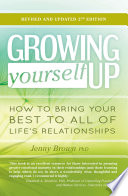 """Growing Yourself Up: How to bring your best to all of life's relationships"" by Jenny Brown"
