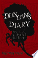 Duncan s Diary  Birth of a Serial Killer