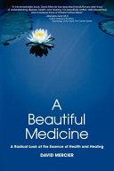 A Beautiful Medicine