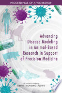 Advancing Disease Modeling in Animal-Based Research in Support of Precision Medicine