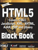 HTML5 BLACK BOOK:COVERS CSS3,JAVASCRIPT,XML,XHTML,AJAX,PHP AND JQUERY (With CD )