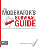 The Moderator s Survival Guide