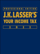 J K  Lasser s Your Income Tax Professional Edition 2022