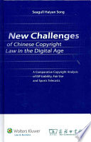 New Challenges of Chinese Copyright Law in the Digital Age