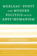 Merleau Ponty and Modern Politics After Anti Humanism