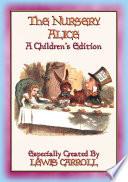 THE NURSERY ALICE   A Children s Edition of Alice s Adventures in Wonderland