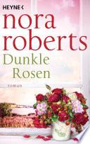 Dunkle Rosen  : Roman