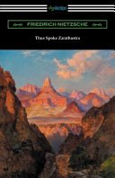 Thus Spoke Zarathustra (Translated by Thomas Common with Introductions by Willard Huntington Wright and Elizabeth Forster-Nietzsche and Notes by Antho