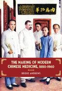 The Making of Modern Chinese Medicine, 1850-1960 Pdf/ePub eBook