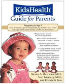 The KidsHealth Guide for Parents Book
