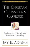 The Christian Counselor's Casebook