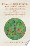 Coming Full Circle  One Woman   S Journey Through Spiritual Crisis Book