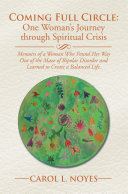 Coming Full Circle: One Woman'S Journey Through Spiritual Crisis