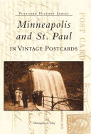 Minneapolis and St  Paul in Vintage Postcards
