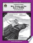 A Guide for Using Mrs. Frisby and the Rats of NIMH in the Classroom, Based on the Novel Written by Robert C. O'Brien