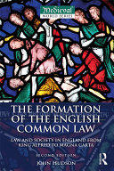 The Formation of the English Common Law: Law and Society in England ...