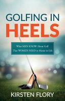 Golfing in Heels