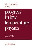 Progress in low temperature physics  7 B  1978  Book