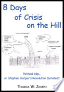 8 Days of Crisis on the Hill  Political Blip   Or Stephen Harper s Revolution Derailed