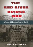 The Red River Bridge War