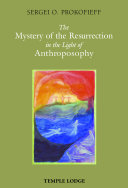 The Mystery of the Resurrection in the Light of Anthroposophy