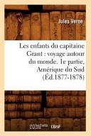 Les Enfants Du Capitaine Grant: Voyage Autour Du Monde. 1e Partie, Amerique Du Sud