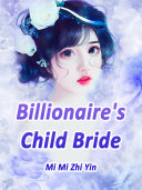 Billionaire's Child Bride