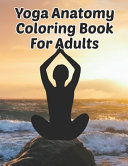 Yoga Anatomy Coloring Book For Adults