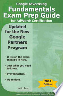 Google Advertising Fundamentals Exam Prep Guide for Adwords Certification