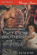 Two Stone Brothers for Tessie [Love in Stone Valley 1] (Siren Publishing Menage Amour)