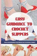 Easy Guidance To Crochet Slippers