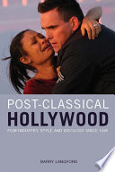 Post Classical Hollywood Film Industry Style And Ideology Since 1945