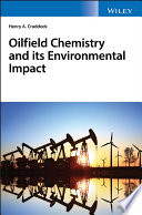 Oilfield Chemistry and its Environmental Impact Book