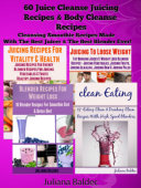 60 Juice Cleanse Juicing Recipes   Body Cleanse Recipes