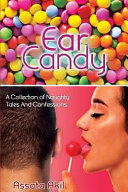 Ear Candy  A Collection of Naughty Tales   Confessions