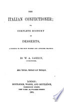 The Italian Confectioner ... New edition, revised and enlarged