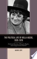 The Political Life of Bella Abzug  1920   1976