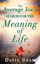An Average Joe s Search For The Meaning Of Life Book