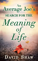 An Average Joe's Search For The Meaning Of Life ebook