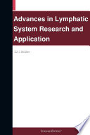 Advances in Lymphatic System Research and Application  2012 Edition