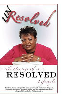 Unresolved: The Blessings of a Resolved Lifestyle