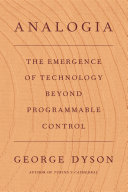 link to Analogia : the emergence of technology beyond programmable control in the TCC library catalog
