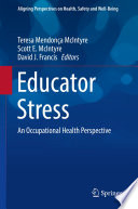 """Educator Stress: An Occupational Health Perspective"" by Teresa Mendonça McIntyre, Scott E. McIntyre, David J. Francis"