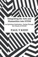 Integrating the Arts and Humanities Into STEM Book