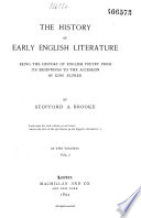 The History of Early English Literature Being the History Poetry from Its Beginnings to the Accession of King Aelfred (vol. 1)